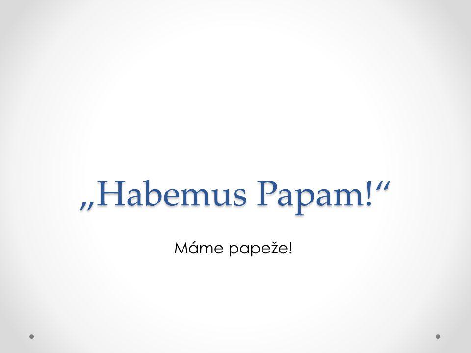 """""""Habemus Papam! Máme papeže!"""