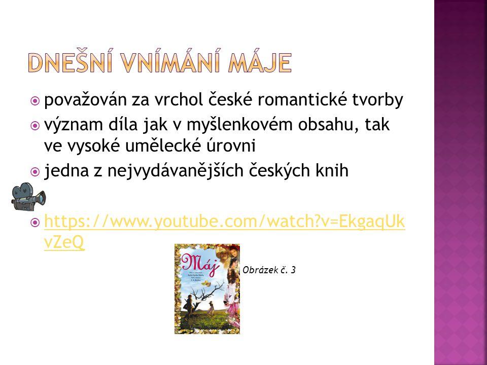  považován za vrchol české romantické tvorby  význam díla jak v myšlenkovém obsahu, tak ve vysoké umělecké úrovni  jedna z nejvydávanějších českých