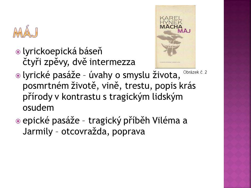  považován za vrchol české romantické tvorby  význam díla jak v myšlenkovém obsahu, tak ve vysoké umělecké úrovni  jedna z nejvydávanějších českých knih  https://www.youtube.com/watch?v=EkgaqUk vZeQ https://www.youtube.com/watch?v=EkgaqUk vZeQ Obrázek č.