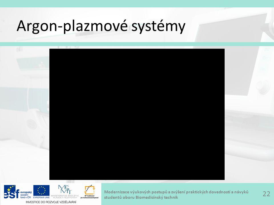 Modernizace výukových postupů a zvýšení praktických dovedností a návyků studentů oboru Biomedicínský technik Argon-plazmové systémy 22