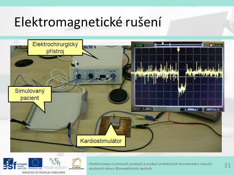 Modernizace výukových postupů a zvýšení praktických dovedností a návyků studentů oboru Biomedicínský technik Elektromagnetické rušení 31 Kardiostimulátor Elektrochirurgický přístroj Simulovaný pacient