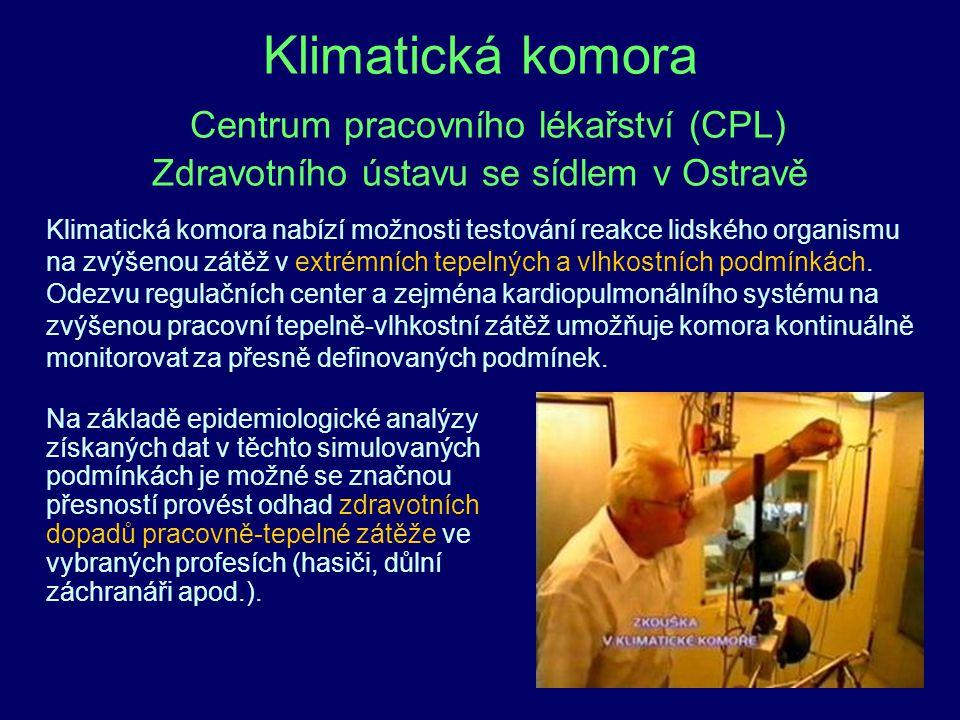 45 Klimatická komora Centrum pracovního lékařství (CPL) Zdravotního ústavu se sídlem v Ostravě Klimatická komora nabízí možnosti testování reakce lids