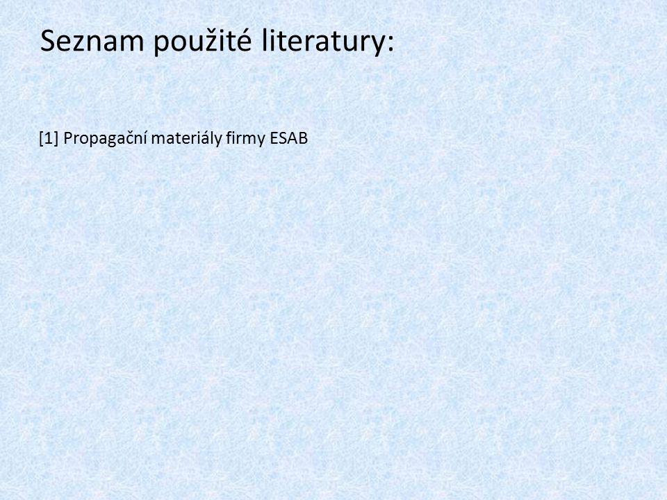 Seznam použité literatury: [1] Propagační materiály firmy ESAB
