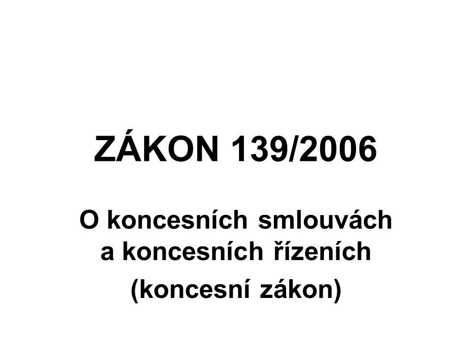 ZÁKON 139/2006 O koncesních smlouvách a koncesních řízeních (koncesní zákon)