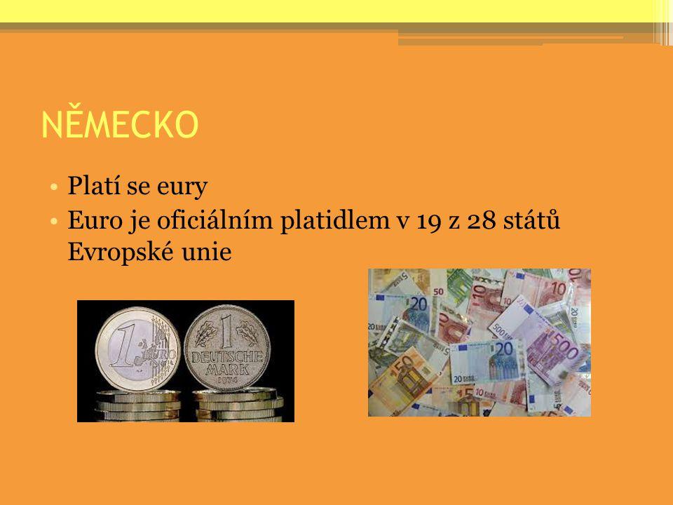 NĚMECKO Platí se eury Euro je oficiálním platidlem v 19 z 28 států Evropské unie