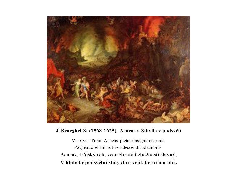 "J. Brueghel St.(1568-1625), Aeneas a Sibylla v podsvětí VI 403n.""Troius Aeneas, pietate insignis et armis, Ad genitorem imas Erebi descendit ad umbras"