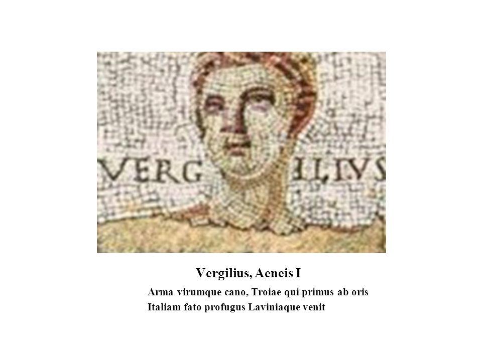 Vergilius, Aeneis I Arma virumque cano, Troiae qui primus ab oris Italiam fato profugus Laviniaque venit