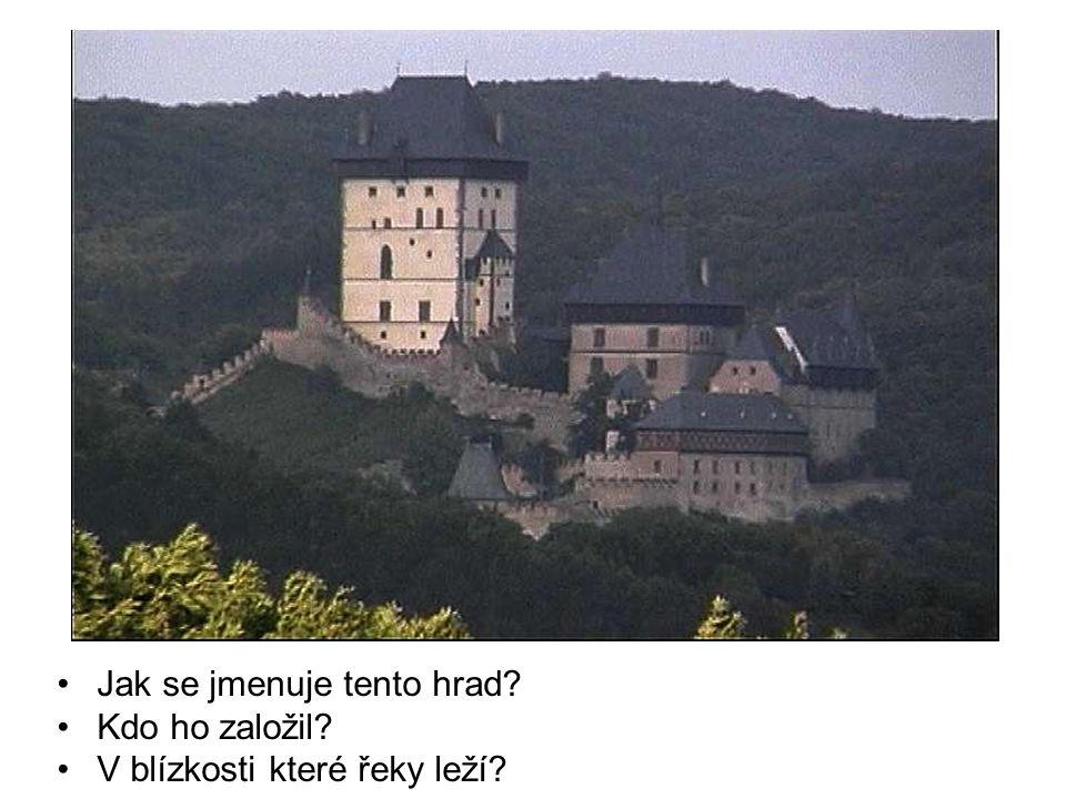Jak se jmenuje tento hrad? Kdo ho založil? V blízkosti které řeky leží?