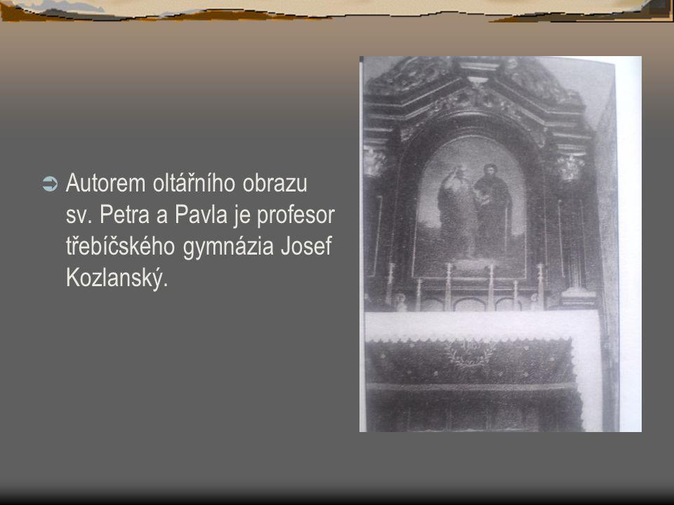  Autorem oltářního obrazu sv. Petra a Pavla je profesor třebíčského gymnázia Josef Kozlanský.