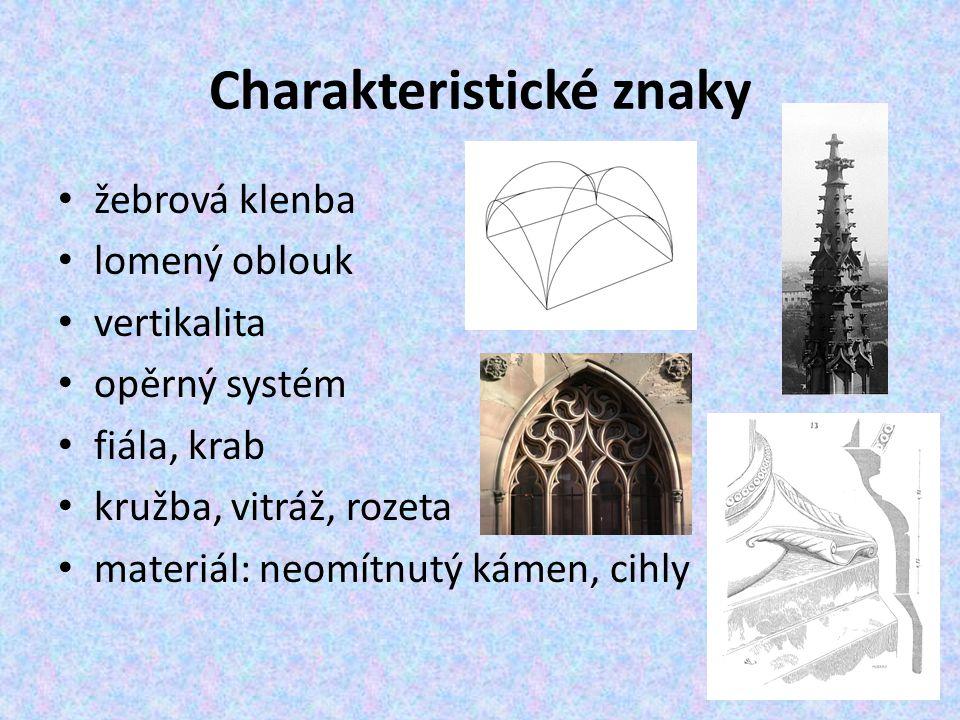 Charakteristické znaky žebrová klenba lomený oblouk vertikalita opěrný systém fiála, krab kružba, vitráž, rozeta materiál: neomítnutý kámen, cihly