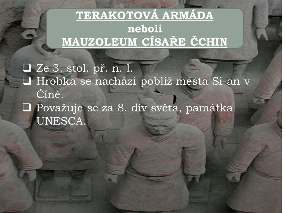 TERAKOTOVÁ ARMÁDA neboli MAUZOLEUM CÍSAŘE ČCHIN  Ze 3.