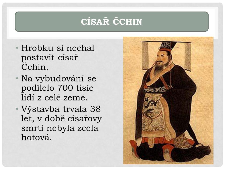 Hrobku si nechal postavit císař Čchin. Na vybudování se podílelo 700 tisíc lidí z celé země.