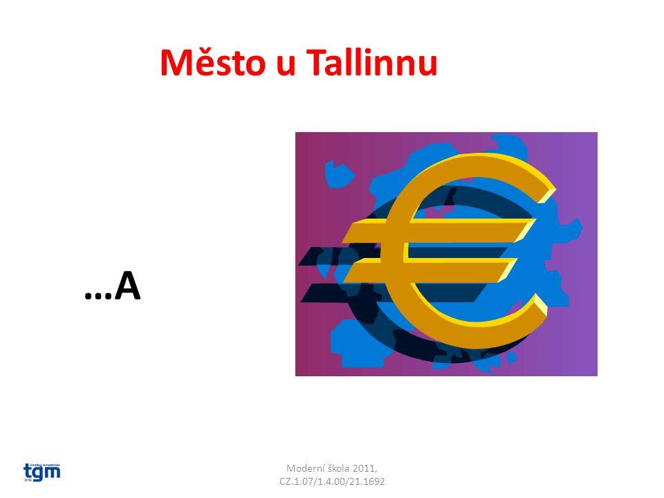 Moderní škola 2011, CZ.1.07/1.4.00/21.1692 Město u Tallinnu …A Tapa