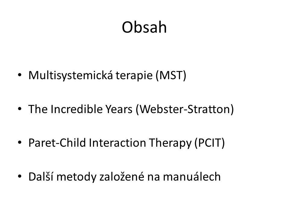 Obsah Multisystemická terapie (MST) The Incredible Years (Webster-Stratton) Paret-Child Interaction Therapy (PCIT) Další metody založené na manuálech