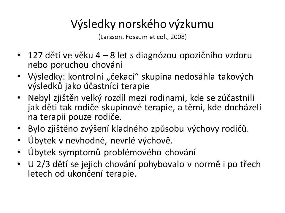 Výsledky norského výzkumu (Larsson, Fossum et col., 2008) 127 dětí ve věku 4 – 8 let s diagnózou opozičního vzdoru nebo poruchou chování Výsledky: kon