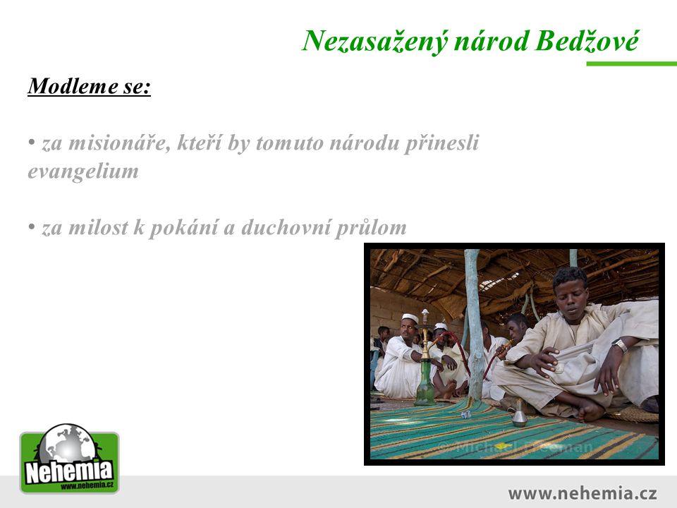 Nezasažený národ Bedžové Modleme se: za misionáře, kteří by tomuto národu přinesli evangelium za milost k pokání a duchovní průlom