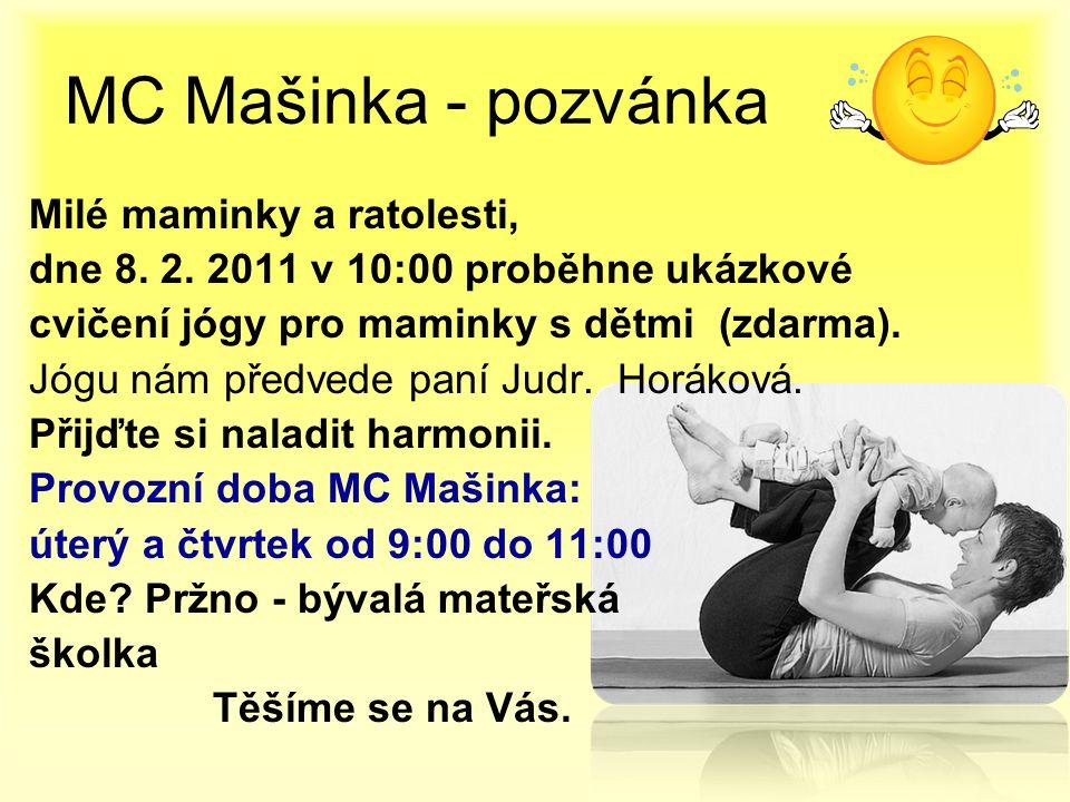 MC Mašinka - pozvánka Milé maminky a ratolesti, dne 8. 2. 2011 v 10:00 proběhne ukázkové cvičení jógy pro maminky s dětmi (zdarma). Jógu nám předvede