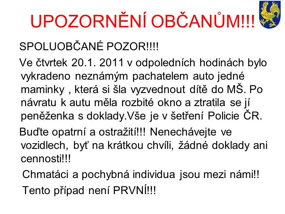 UPOZORNĚNÍ OBČANŮM!!! SPOLUOBČANÉ POZOR!!!! Ve čtvrtek 20.1. 2011 v odpoledních hodinách bylo vykradeno neznámým pachatelem auto jedné maminky, která