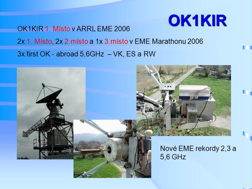 1.místo - OK1CA v ARRL EME 2006 v pásmu 2,3 GHz – single 1.místo - SSB EME kontest 1296 MHz singleOK1CA