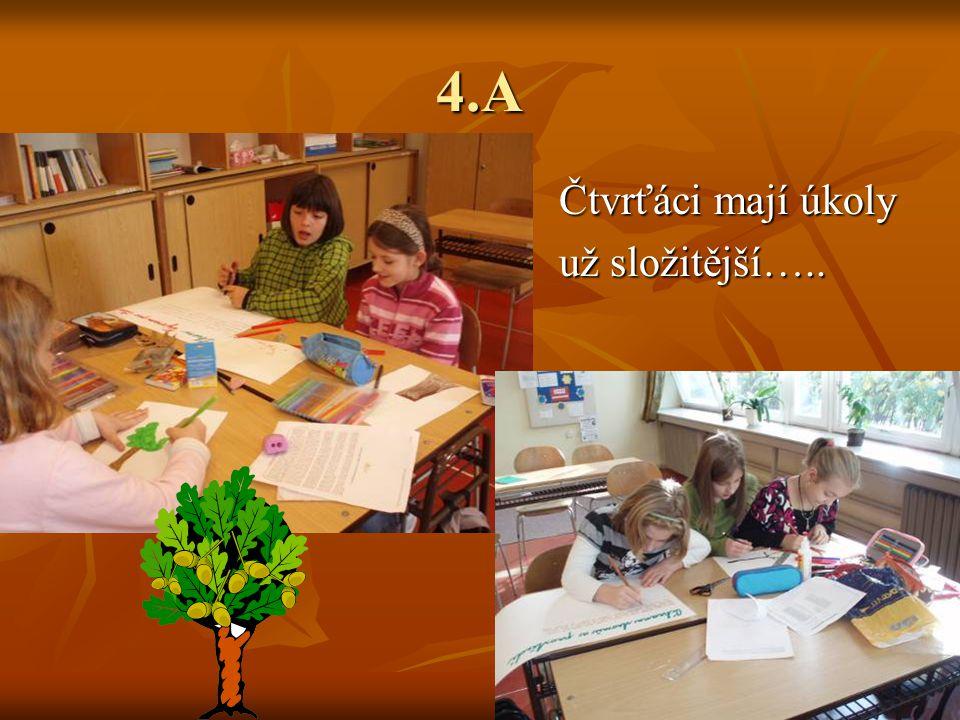 4.A Čtvrťáci mají úkoly Čtvrťáci mají úkoly už složitější….. už složitější…..