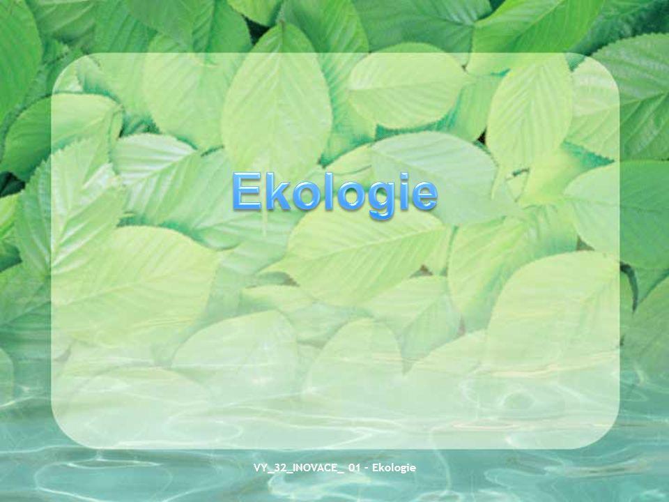 VY_32_INOVACE_ 01 - Ekologie