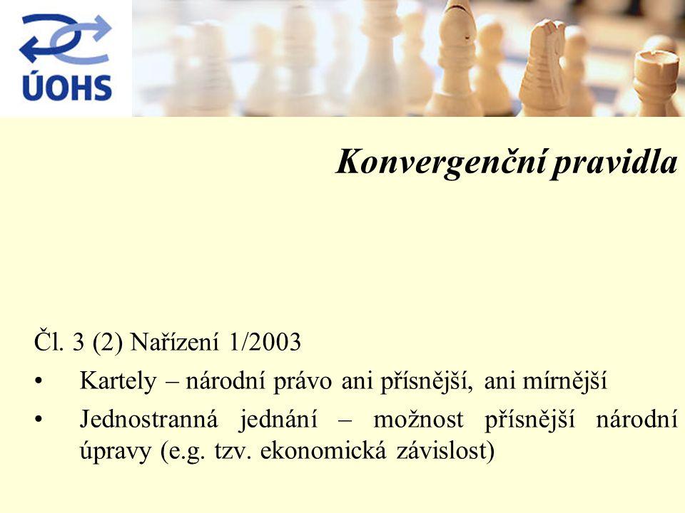Konvergenční pravidla Čl. 3 (2) Nařízení 1/2003 Kartely – národní právo ani přísnější, ani mírnější Jednostranná jednání – možnost přísnější národní ú