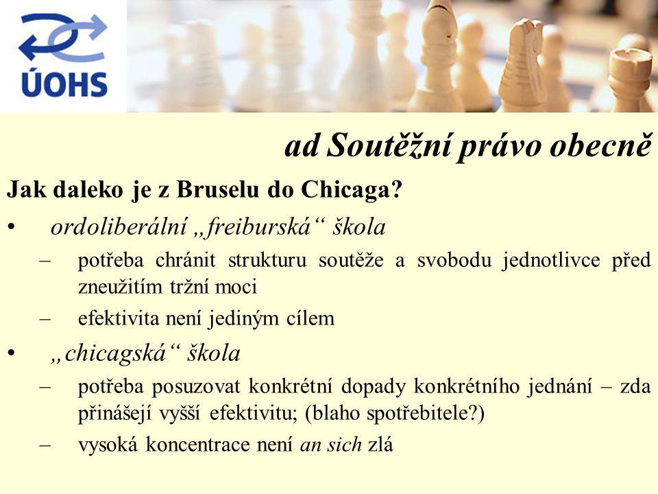 ad Soutěžní právo obecně Jak daleko je z Bruselu do Chicaga.