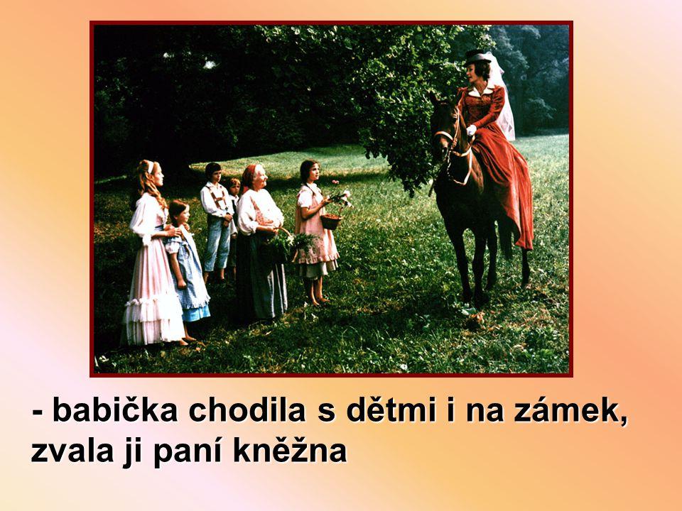 - babička chodila s dětmi i na zámek, zvala ji paní kněžna