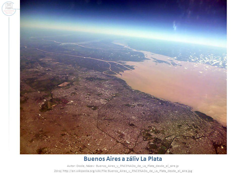 Buenos Aires a záliv La Plata Autor: Diode, Název: Buenos_Aires_y_R%C3%ADo_de_La_Plata_desde_el_aire.jp Zdroj: http://en.wikipedia.org/wiki/File:Buenos_Aires_y_R%C3%ADo_de_La_Plata_desde_el_aire.jpg