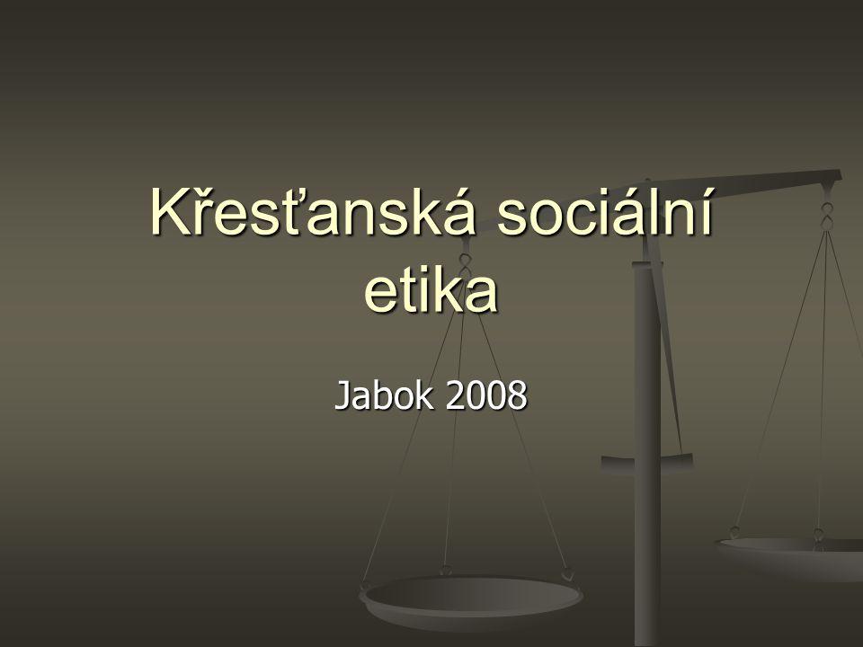 12 Křesťanská sociální etika. M. Martinek. Jabok 20082 12. GLOBÁLNÍ SOCIÁLNÍ SPRAVEDLNOST