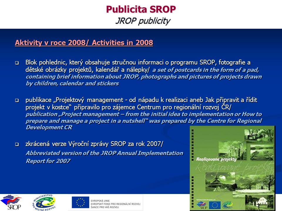 Toto zasedání je hrazeno z prostředků TP IOP Publicita SROP JROP publicity Aktivity v roce 2008/ Activities in 2008  Blok pohlednic, který obsahuje s
