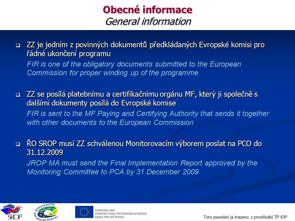 Toto zasedání je hrazeno z prostředků TP IOP Obecné informace General information  ZZ je jedním z povinných dokumentů předkládaných Evropské komisi p