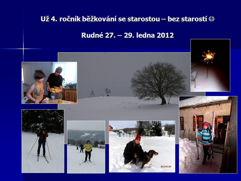 Už 4. ročník běžkování se starostou – bez starostí Rudné 27. – 29. ledna 2012