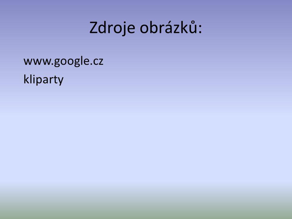 Zdroje obrázků: www.google.cz kliparty