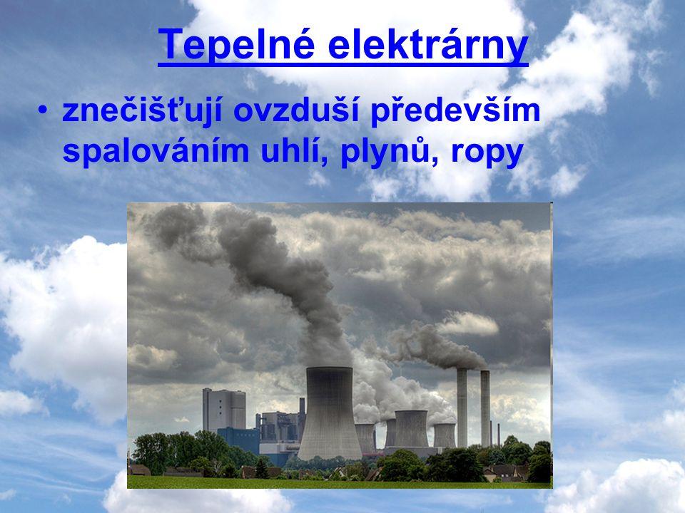 Tepelné elektrárny znečišťují ovzduší především spalováním uhlí, plynů, ropy