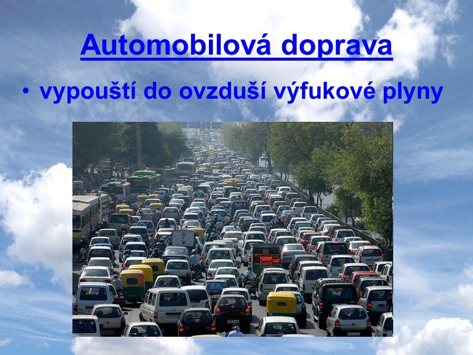 Automobilová doprava vypouští do ovzduší výfukové plyny