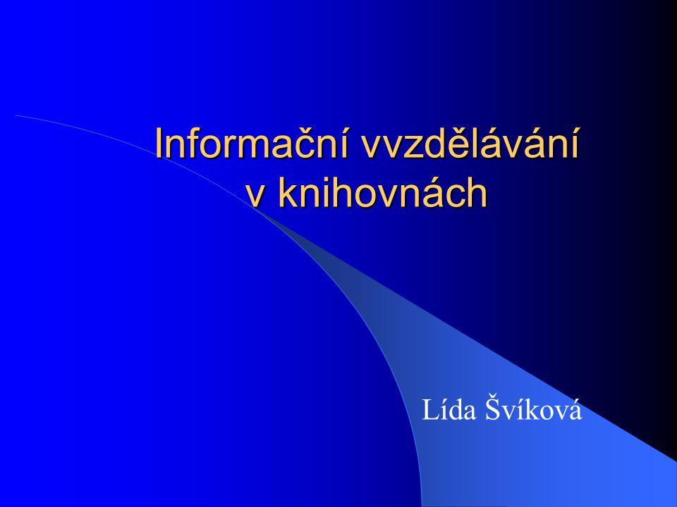 Informační vvzdělávání v knihovnách Lída Švíková