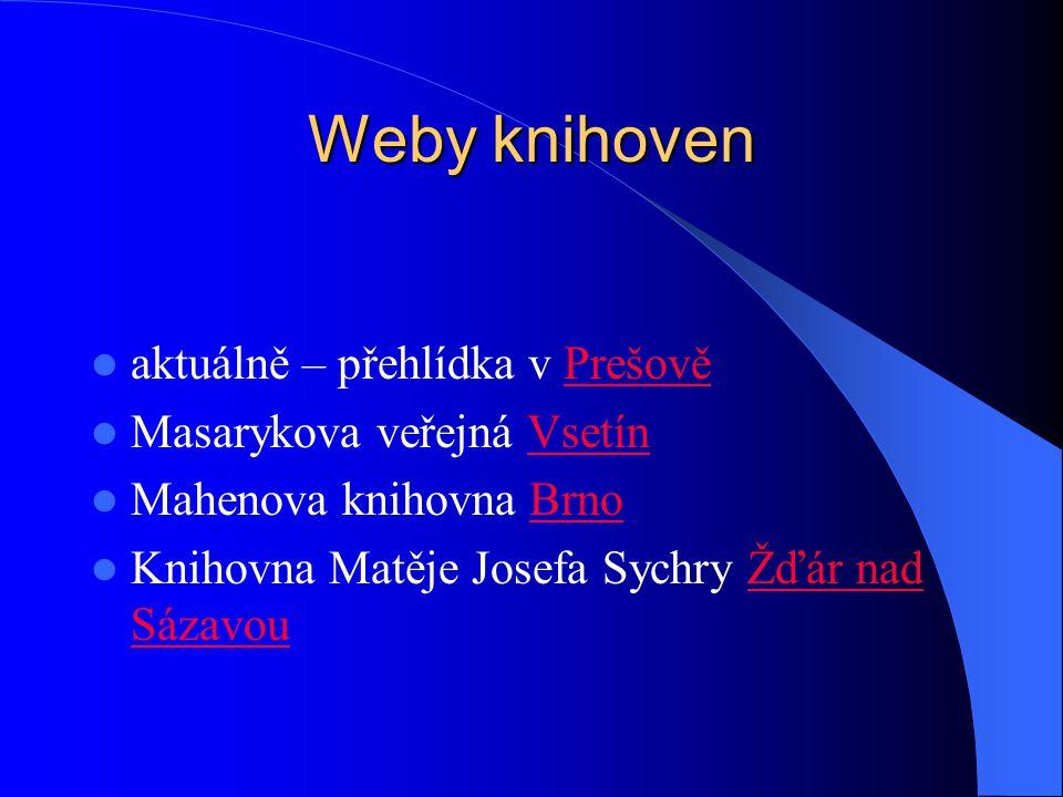 Weby knihoven aktuálně – přehlídka v PrešověPrešově Masarykova veřejná VsetínVsetín Mahenova knihovna BrnoBrno Knihovna Matěje Josefa Sychry Žďár nad