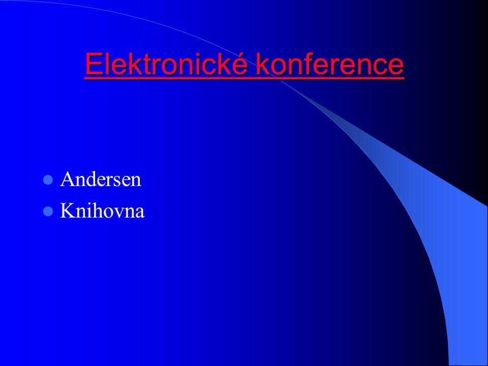 Elektronické konference Elektronické konference Andersen Knihovna