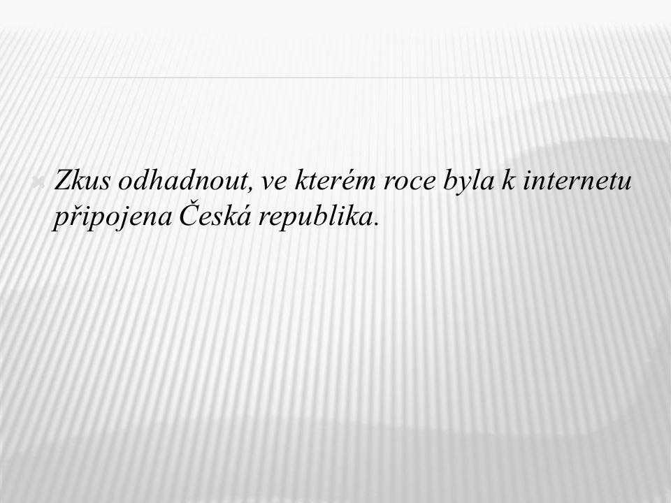  Česká republika byla připojena k internetu v roce 1992.