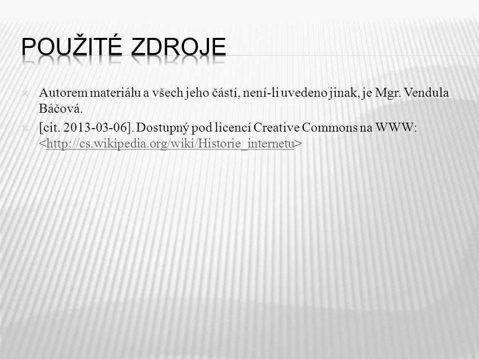  Autorem materiálu a všech jeho částí, není-li uvedeno jinak, je Mgr. Vendula Báčová.  [cit. 2013-03-06]. Dostupný pod licencí Creative Commons na W