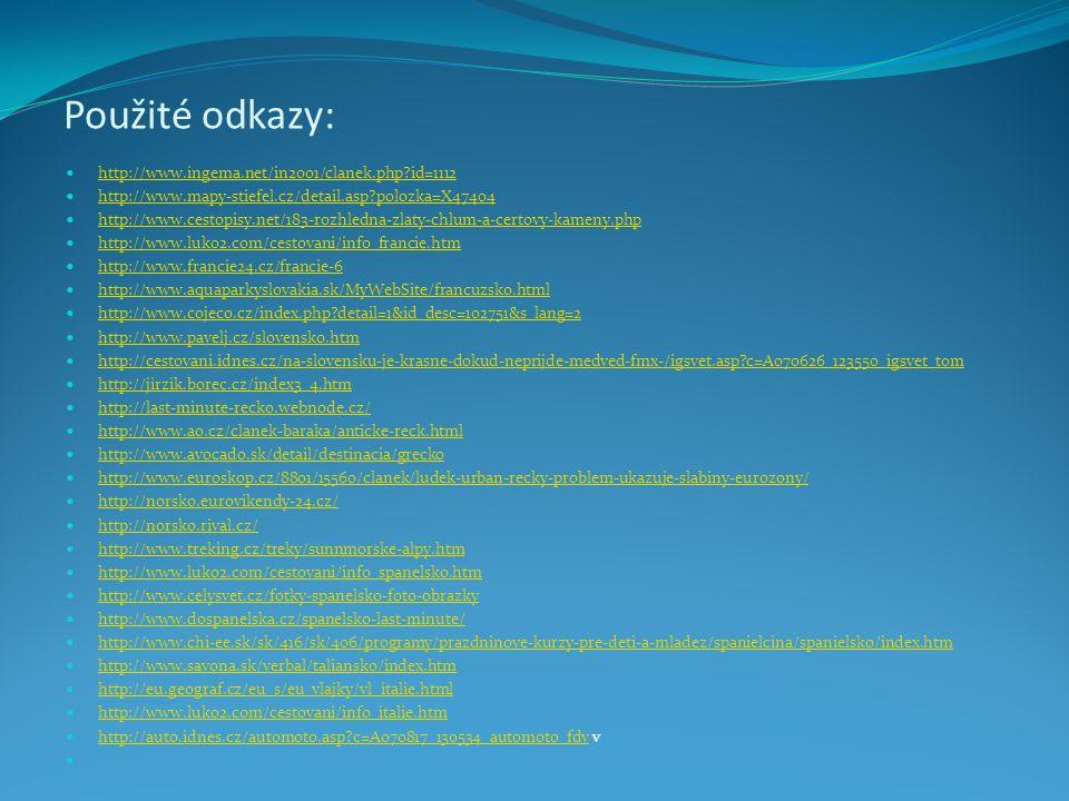 Použité odkazy: http://www.ingema.net/in2001/clanek.php?id=1112 http://www.mapy-stiefel.cz/detail.asp?polozka=X47404 http://www.cestopisy.net/183-rozh
