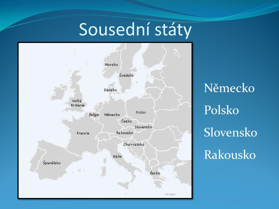 Sousední státy Polsko Německo Polsko Slovensko Rakousko