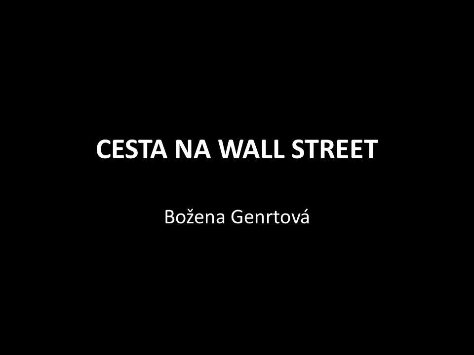 CESTA NA WALL STREET Božena Genrtová