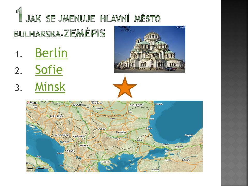 1. Berlín Berlín 2. Sofie Sofie 3. Minsk Minsk