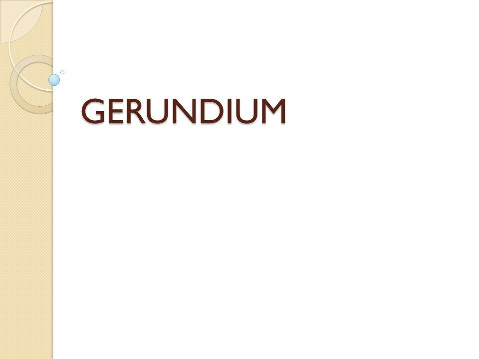 GERUNDIUM