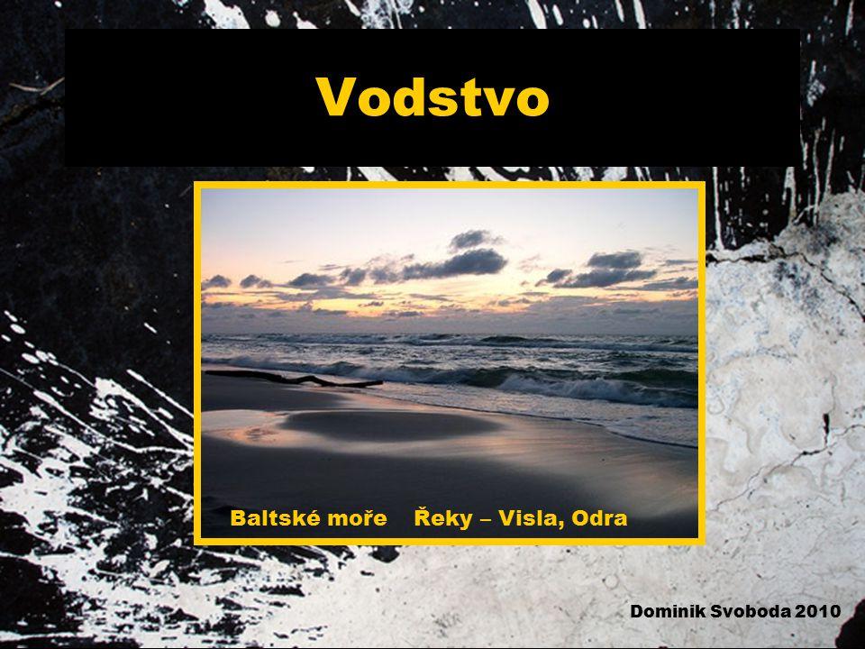 Vodstvo Baltské moře Dominik Svoboda 2010 Řeky – Visla, Odra