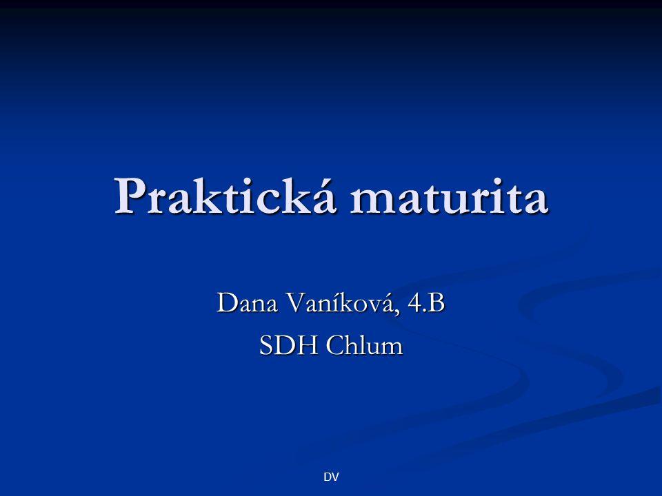 Praktická maturita Dana Vaníková, 4.B SDH Chlum DV