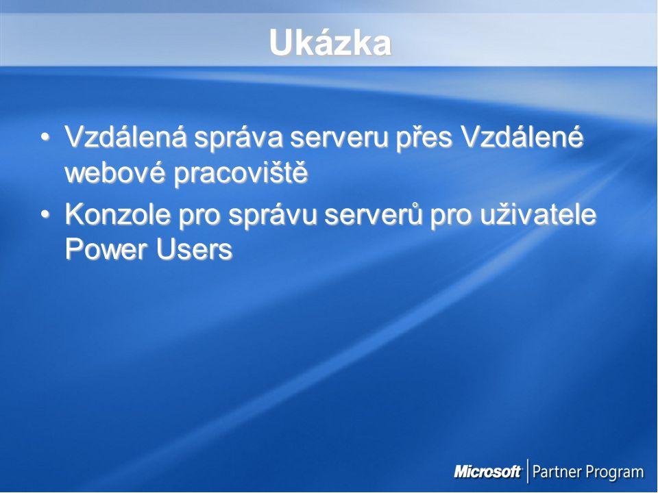 Ukázka Vzdálená správa serveru přes Vzdálené webové pracovištěVzdálená správa serveru přes Vzdálené webové pracoviště Konzole pro správu serverů pro uživatele Power UsersKonzole pro správu serverů pro uživatele Power Users