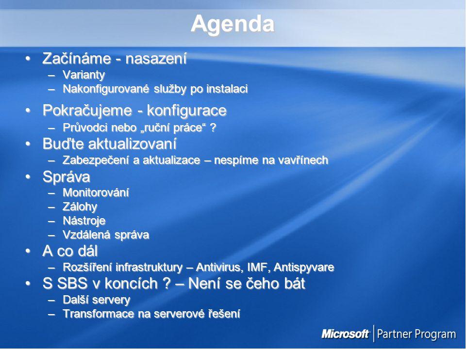 """Agenda Začínáme - nasazeníZačínáme - nasazení –Varianty –Nakonfigurované služby po instalaci Pokračujeme - konfiguracePokračujeme - konfigurace –Průvodci nebo """"ruční práce ."""